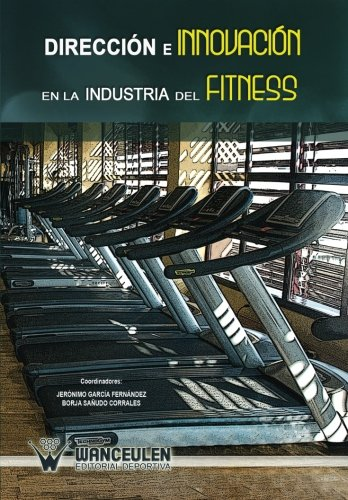 9788499932217: Direccion e innovacion en la industria del fitness (Spanish Edition)