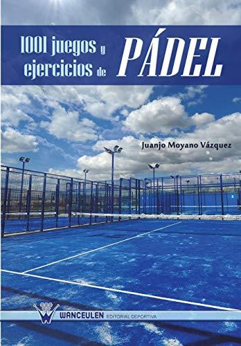 9788499932255: 1001 Juegos Y Ejercicios De Pádel