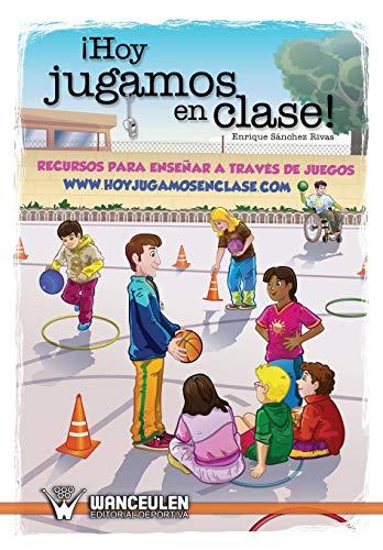 9788499932286: Hoy jugamos en clase: Recursos para enseñar a través de juegos (Spanish Edition)