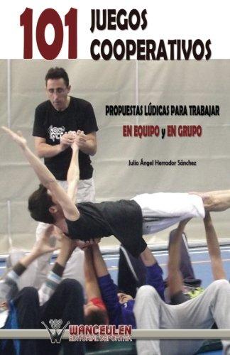9788499932729: 101 Juegos Cooperativos: Propuestas lúdicas para trabajar en equipo y en grupo (Spanish Edition)