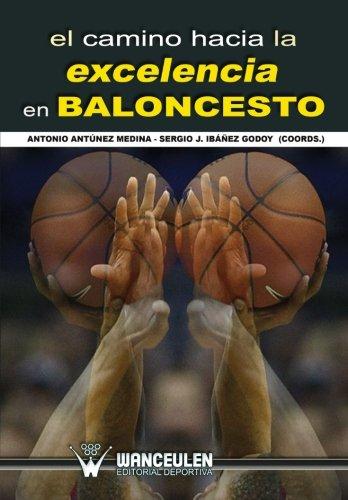 9788499932927: El camino hacia la excelencia en baloncesto (Spanish Edition)