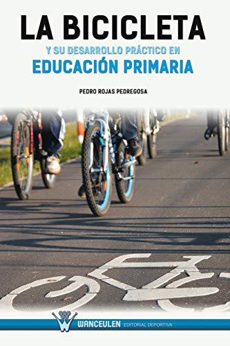 9788499933207: La bicicleta y su desarrollo práctico en educación primaria (Spanish Edition)