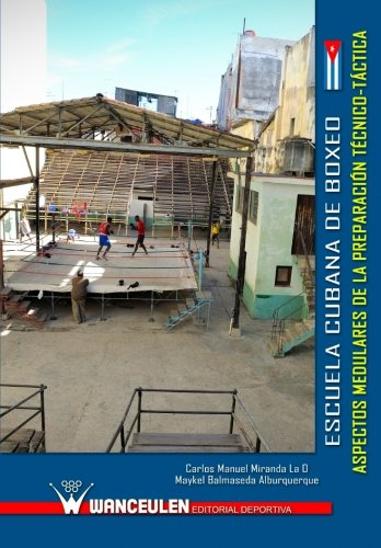 9788499933382: Escuela cubana de boxeo: aspectos medulares de la preparacion tecnico-tactica (Spanish Edition)