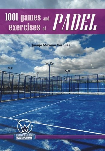 9788499933924: 1001 games and exercises of padel