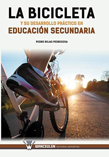 9788499934181: La bicicleta y su desarrollo práctico en educación secundaria (Spanish Edition)