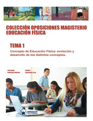 9788499934723: Colección Oposiciones Magisterio Educación Física. Tema 1: Concepto de Educación Física: evolución y desarrollo de los distintos conceptos (COLECCIÓN ... PROFESORADO DE EDUCACIÓ FÍSICA EN PRIMARIA)