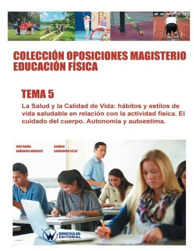 9788499934761: Colección Oposiciones Magisterio Educación Física. Tema 5: La salud y la calidad de vida. Hábitos y estilos de vida saludable en relación con la ... ... PROFESORADO DE EDUCACIÓN FÍSICA EN PRIMARIA)