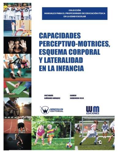 Capacidades perceptivo motrices, esquema corporal y lateralidad: Carbonero Celis, Carmen