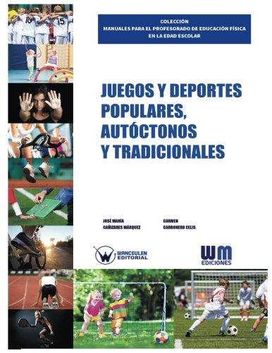 Juegos y Deportes Populares, Autoctonos y Tradicionales: Canizares Marquez, Jose