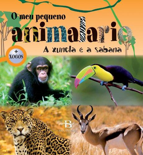 9788499950082: O meu pequeno animalario: A xungla e a sabana (Infantil-Xuvenil)