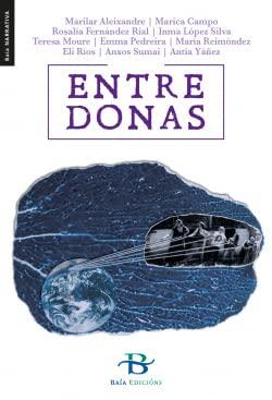 9788499953427: Entre Donas (Baía Narrativa) (Galician Edition)