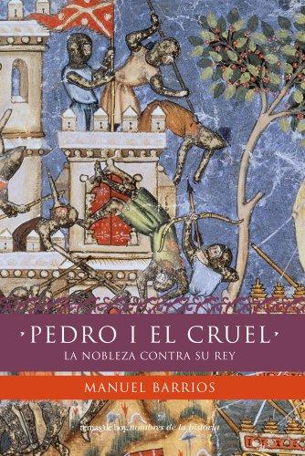 9788499980089: Pedro I el Cruel: La nobleza contra su rey (Nombres de la Historia)