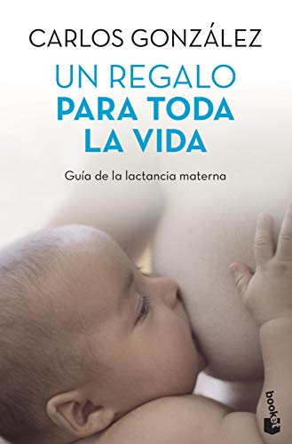 9788499980201: Un regalo para toda la vida. Guia de la lactancia materna (Spanish Edition)