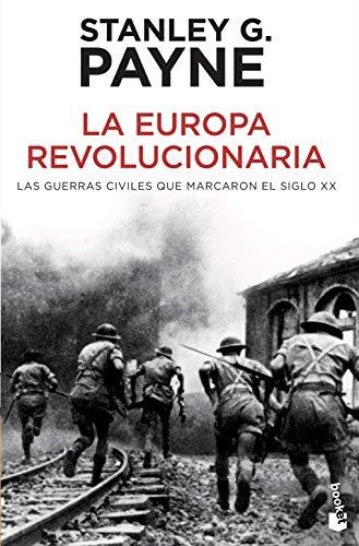 9788499980997: La Europa revolucionaria: Las guerras civiles que marcaron el siglo XX (Divulgación)