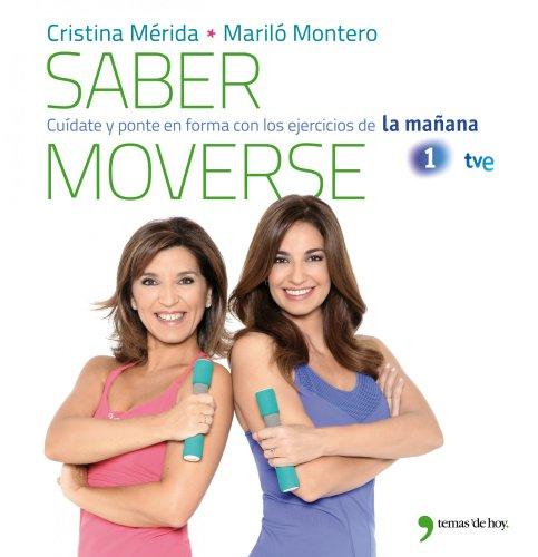 9788499981079: Saber moverse: Cuídate y ponte en forma con los ejercicios de La mañana