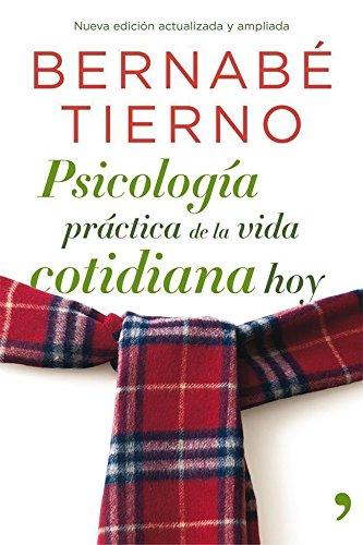 9788499981093: Psicología práctica de la vida cotidiana hoy