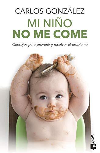 9788499981369: Mi niño no me come: Consejos para prevenir y resolver el problema (Prácticos)
