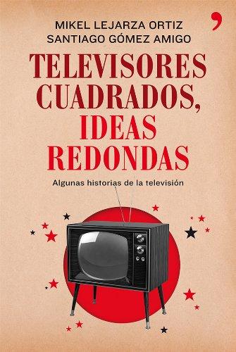 9788499982281: Televisores cuadrados, ideas redondas