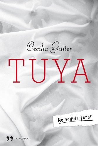9788499982311: Tuya (Novela (temas Hoy))