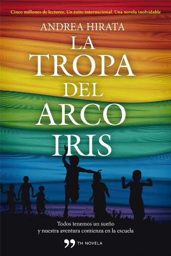 9788499982434: La tropa del arcoíris (Novela (temas Hoy))