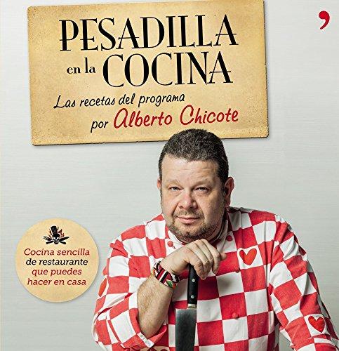 9788499982687: Pesadilla en la cocina: Las recetas del programa por Alberto Chicote