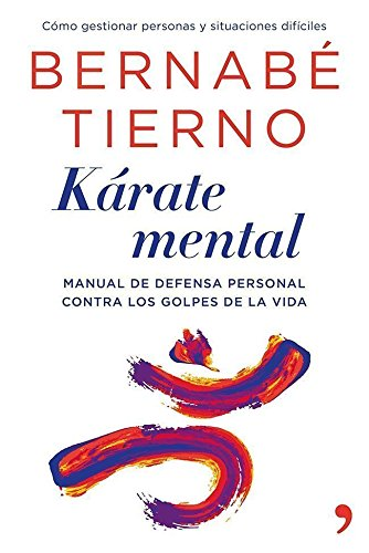 9788499982854: Kárate mental: Manual de defensa personal contra los golpes de la vida (Vivir Mejor)