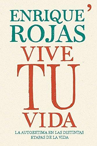 Vive tu vida (Biblioteca Enrique Rojas) (Spanish: Enrique Rojas Montes