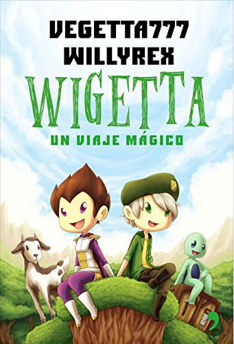 Wigetta. Un viaje magicoVegetta777. Willyrex: Martinez, Victor Manuel