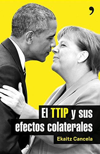 9788499985411: El TTIP Y Sus Efectos Colaterales