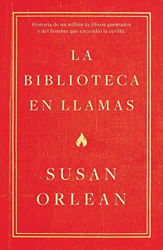9788499987224: La biblioteca en llamas: Historia de un millón de libros quemados y del hombre que encendió la cerilla (temas de hoy)