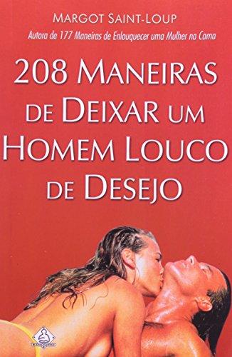 9788500007002: 208 Maneiras de Deixar um Home (Em Portuguese do Brasil)