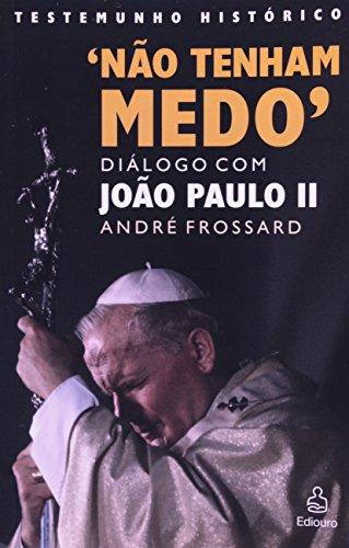 Não Tenham Medo (Em Portuguese do Brasil): Andre Frossard