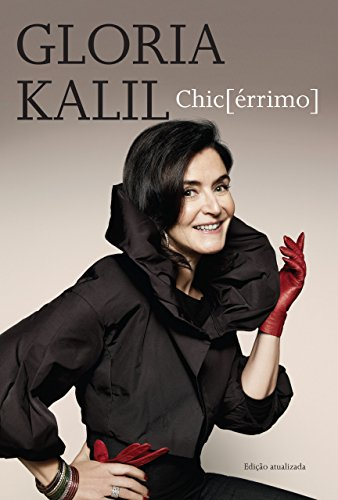 CHIC[ERRIMO]: Gloria Kalil