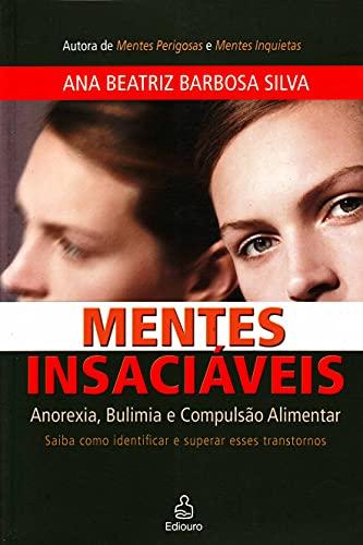 9788500025013: Mentes Insaciaveis - Anorexia , Bulimia E Compulsao Alimentar -Ana Beatriz Barbosa Silva- Book in Portuguese