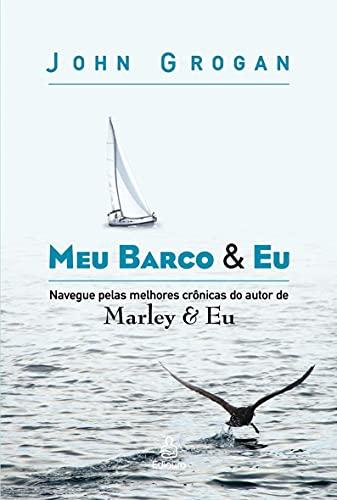 Meu Barco e Eu (Em Portugues do: John Grogan
