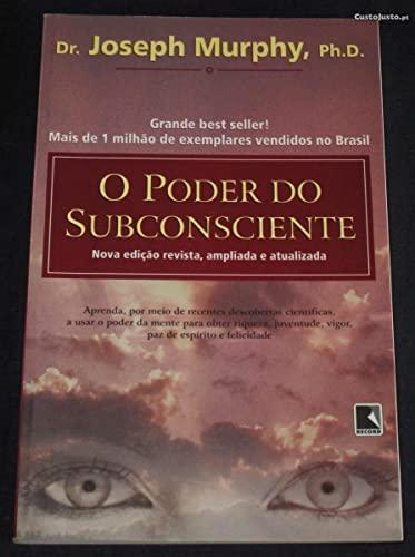 Poder Do Subconsciente, O (Em Portuguese do: Joseph Murphy