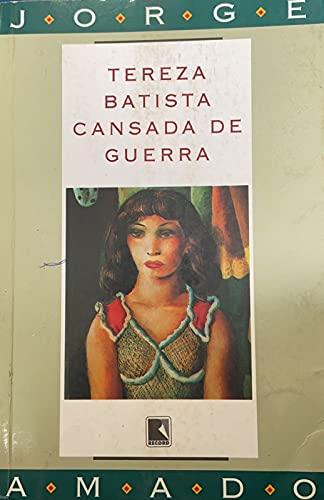 Tereza Batista Cansada de Guerra - Amado, Jorge