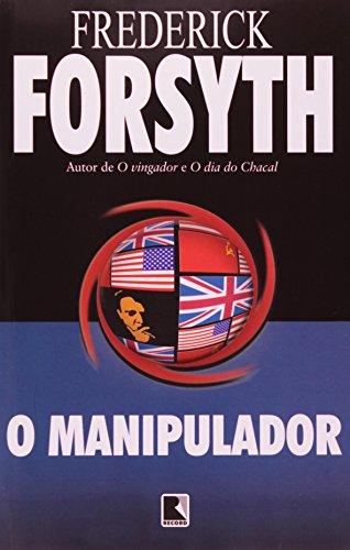 9788501038319: Frederick Forsyth O Manipulador