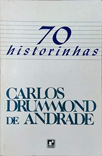 70 historinhas (Portuguese Edition): Andrade, Carlos Drummond