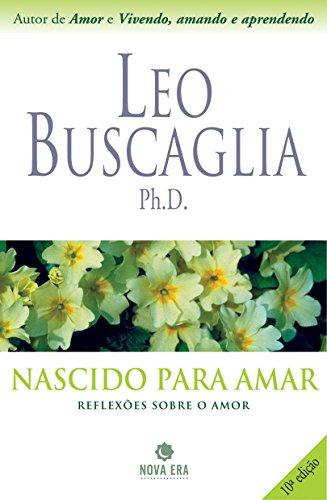 Nascido Para Amar (Reflexoes sobre o amor): Leo Buscaglia