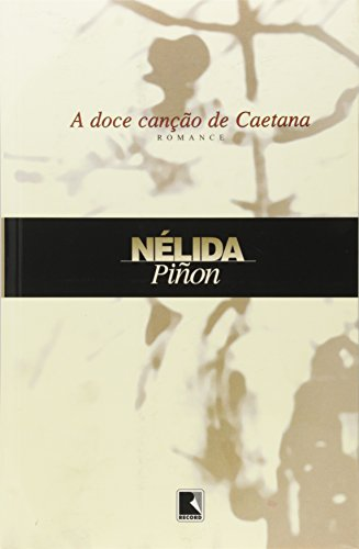 Doce Canção de Caetana, A: Nà lida Piñon