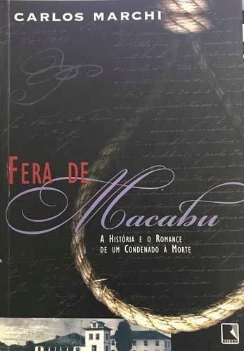 9788501053268: Fera de Macabu: A historia e o romance de um condenado a morte (Portuguese Edition)