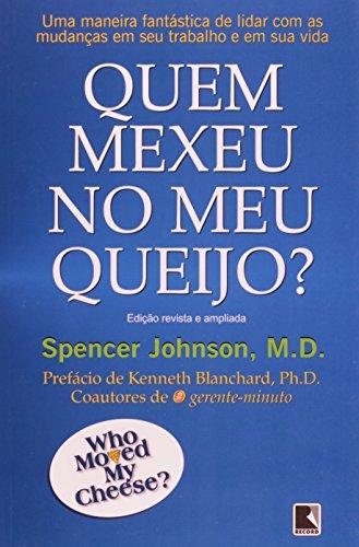 QUEM MEXEU NO MEU QUEIJO ? -: SPENCER JOHNSON,M.D.