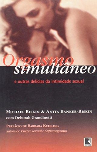 Orgasmo Simultaneo: E Outras Delicias Da Intimidade: Michael Riskin, Anita