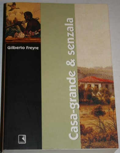 Casa-grande & senzala: Gilberto Freyre