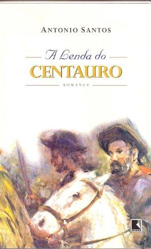 9788501057099: A lenda do centauro: Romance (Portuguese Edition)