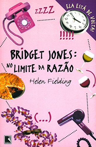 Bridget Jones: No Limite da Raz??£o: Helen Fielding