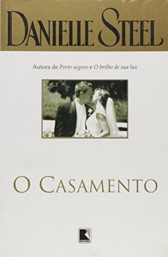 O Casamento (Em Portuguese do Brasil): Danielle Steel