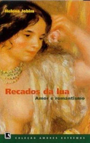 9788501061423: Recados da lua : amor e romantismo (Coleção Amores extremos)