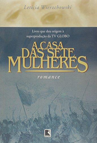A casa das sete mulheres (Portuguese Edition): Wierzchowski, Leticia